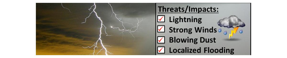 Threats/Impacts: Lightning, Strong Wind, Blowing Dust, Localized Flooding