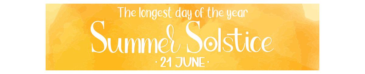 The longest day of the year - Summer Solstice - June 21