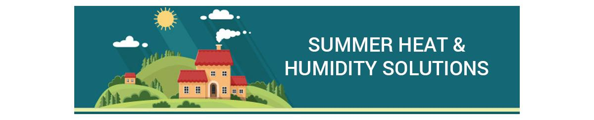 Maintain Ideal Temperature and Humidity Indoors This Summer