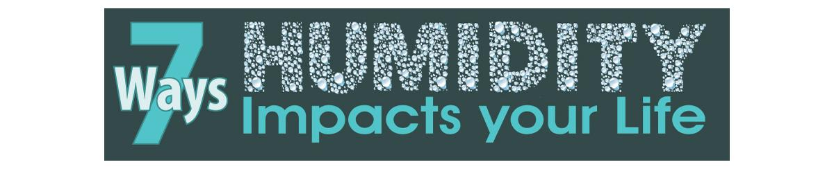 7 Ways Humidity Impacts Your Life