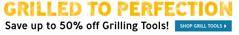 Up to 50% off grilling tools.