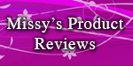 Missy's Product Reviews