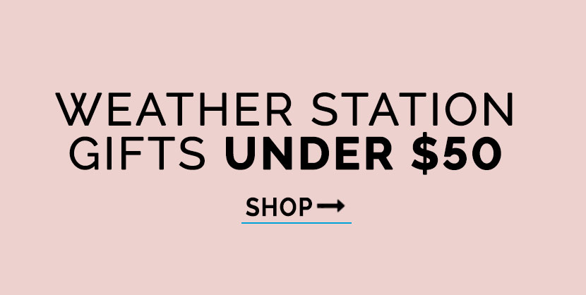 Gifts under 50 | AcuRite Weather